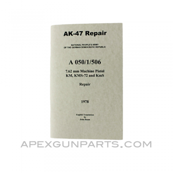 AK-47 Repair-Armorer's Manual, East German Issue, Translation From Original, Paperback, *NEW*